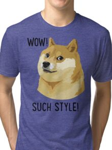 WOW! SUCH STYLE! Doge Meme T Shirts and More Tri-blend T-Shirt