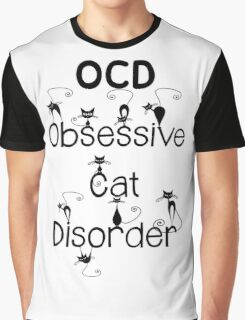 OCD - Obsessive Cat Disorder - Cute and Whimsical Black Kitty Cats Graphic T-Shirt