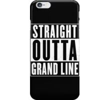 Straight Outta Grand Line Quotes iPhone Case/Skin