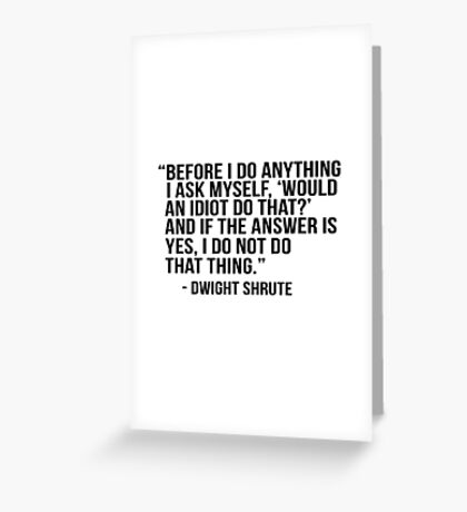Dwight Shrute Quote Greeting Card