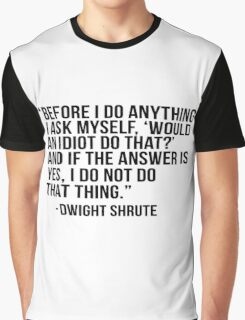 Dwight Shrute Quote Graphic T-Shirt