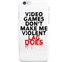 Videogames don't make me violent iPhone Case/Skin