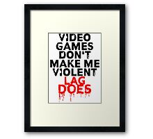 Videogames don't make me violent Framed Print