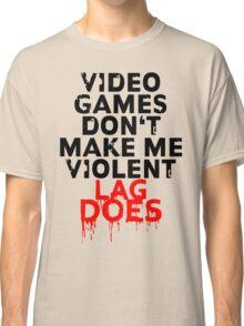 Videogames don't make me violent Classic T-Shirt