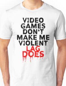 Videogames don't make me violent Unisex T-Shirt