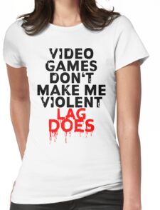 Videogames don't make me violent Womens Fitted T-Shirt