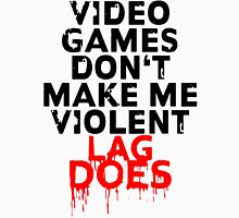 Videogames don't make me violent Unisex T-Shirt