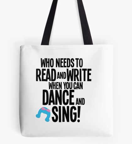 Who Needs To Read And Write - HAIRSPRAY Tote Bag