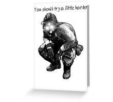 Cloaker's motivational speech Greeting Card