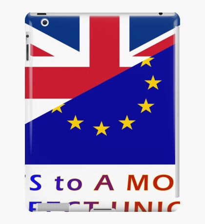 YES To EUROPE: For a More Perfect Union iPad Case/Skin