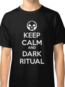 Keep Calm and Dark Ritual Classic T-Shirt