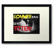 Sommer raus es ist Titten Framed Print