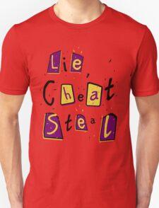 Lie, cheat & steal T-Shirt