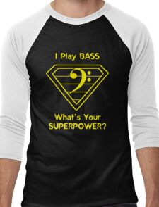 I Play Bass. What's Your Superpower? Men's Baseball ¾ T-Shirt