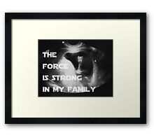 The Force is strong in my family Framed Print