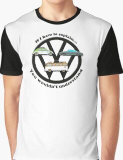 Aircooled VW - If I have to explain... Graphic T-Shirt