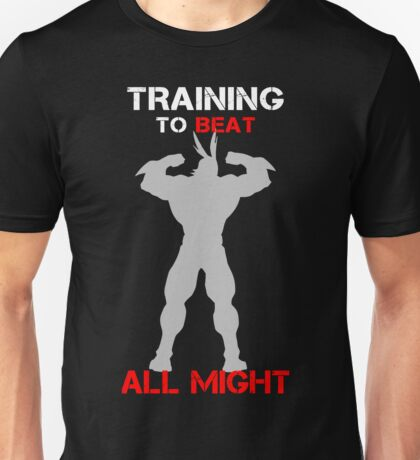 Traning to Beat All Might Unisex T-Shirt