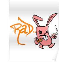 Rad bunny Poster