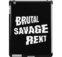 BRUTAL. SAVAGE. REKT. (BLACK-EDITION) iPad Case/Skin