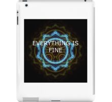 Everything Is Fine  iPad Case/Skin