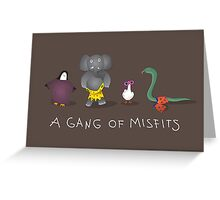 A gang of misfits Greeting Card