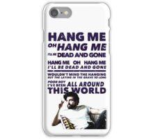 Hang Me Oh Hang Me  iPhone Case/Skin