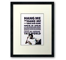 Hang Me Oh Hang Me  Framed Print