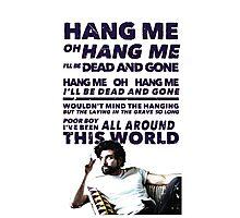 Hang Me Oh Hang Me  Photographic Print