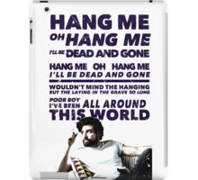 Hang Me Oh Hang Me  iPad Case/Skin