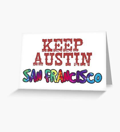 Keep Austin San Francisco Greeting Card