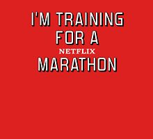 I'm Training For A (netflix) Marathon Unisex T-Shirt