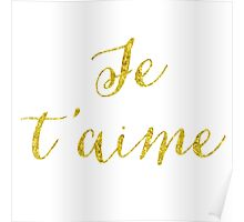 Je T'Aime Gold Faux Foil Metallic Glitter Quote Isolated on White Background Poster