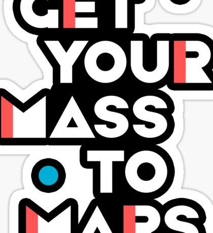 Get Your Mass to Mars (Modern/Light) – Sticker Sticker