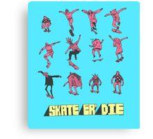 Skate Er' Die Canvas Print
