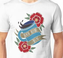 Death Before Decaf  Unisex T-Shirt