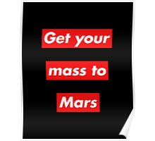 Get Your Mass to Mars (Red Alert) – Prints & Posters Poster
