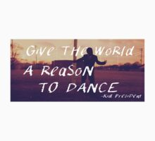 Give the World a Reason to Dance Baby Tee