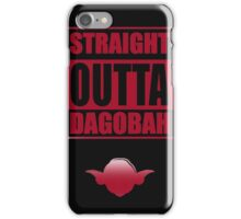 Straight Outta Dagobah iPhone Case/Skin