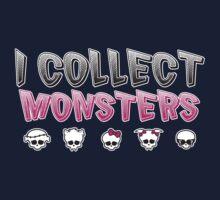 I Collect Monster High Dolls - Monster High T-Shirt One Piece - Long Sleeve