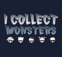I Collect Monster High Dolls - Monster High T-Shirt Dark Baby Tee