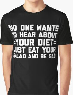 Your Diet Funny Quote Graphic T-Shirt
