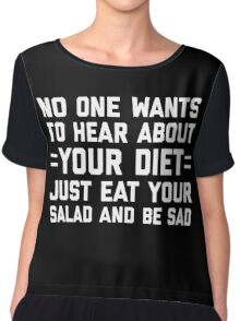 Your Diet Funny Quote Chiffon Top