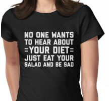 Your Diet Funny Quote Womens Fitted T-Shirt