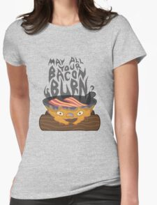 May All Your Bacon Burn Womens Fitted T-Shirt