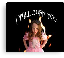 Burn You Canvas Print