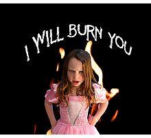 Burn You Photographic Print