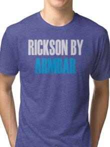 Rickson By Armbar (Brazilian Jiu Jitsu) Tri-blend T-Shirt
