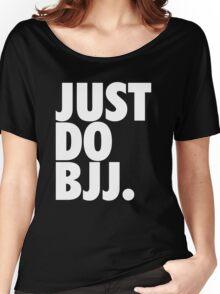 Just Do BJJ (Brazilian Jiu Jitsu) Women's Relaxed Fit T-Shirt