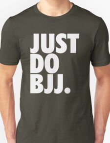 Just Do BJJ (Brazilian Jiu Jitsu) T-Shirt