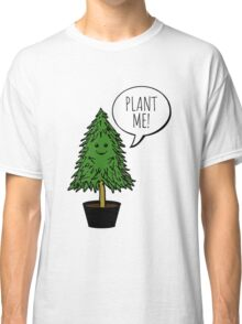 Plant More Trees Classic T-Shirt